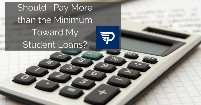 Should I Pay More Than the Minimum Toward My Student Loans?
