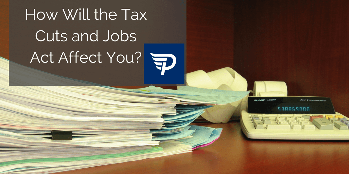 How Will the Tax Cuts and Jobs Act Affect You?